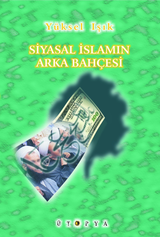 Siyasal İslamın Arka Bahçesi